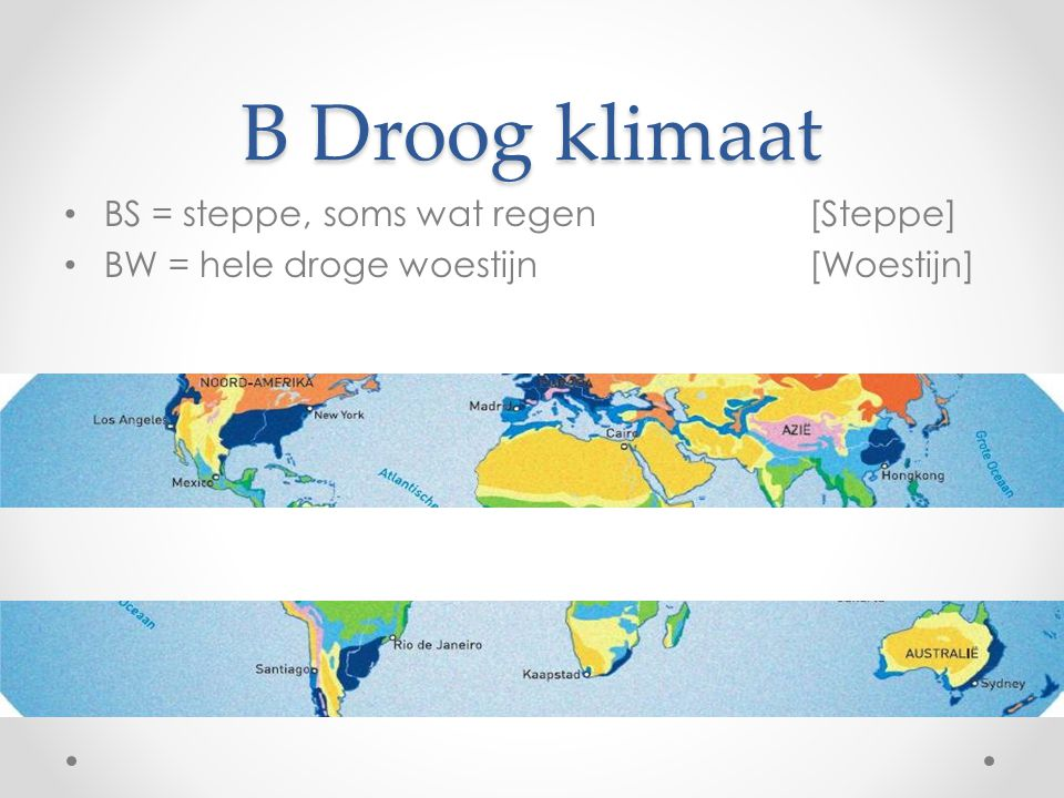 B Droog klimaat BS = steppe, soms wat regen [Steppe]